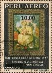 Stamps Peru -  Santa Rosa de Lima, 1617-1967. Patrona de las Américas, Filipinas é Indias.