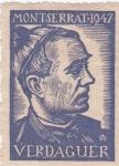 Stamps : Europe : Spain :  MONTSERRAT-1947  VERDAGUER