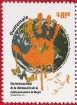 Stamps : America : Guatemala :  Día Internacional de la Eliminación de la Violencia contra la Mujer