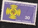 Sellos de America - Cuba -  centenario union internacional de telecomunicaciones