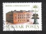 Stamps Hungary -  Colegio Calvinista, Pápa, 450 aniversario.