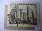 de Europa - Polonia -  Acerías - Industria pesada- Budujemy Nowa Hute.