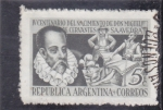 Stamps Argentina -  IV CENTENARIO NACIMIENTO MIGUEL DE CERVANTES SAHAVEDRA