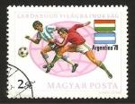Sellos del Mundo : Europa : Hungría : 2602 - Campeonato mundial de fútbol Argentina 1978, Hungría Argentina