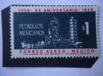 Stamps : America : Mexico :  1938-XX Aniversario-1958 - 20 Aniversario de la Nacionalización de la Industria  Petrolera - Refiner