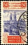 Stamps America - Mexico -  400 años de la fundación de la ciudad de GUADALAJARA. 1542 - 1942.
