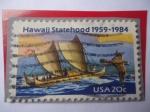 Sellos de America - Estados Unidos -  Hawaii Statehood, 1959-1984 - Canoa de la Polinesia- Charlito Dorado (Ave)- Volcán Mauna Loa.